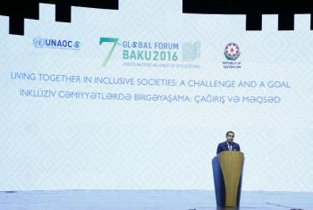 "Inauguration of the 7th Global Forum of UNAOC in Baku under the theme of: ""Living together in inclusive societies, a challenge and a goal""."